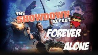 The Showdown Effect | Gameplay en Español | Forever Alone