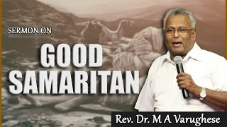 Good Samaritan - Rev. Dr. M A Varughese