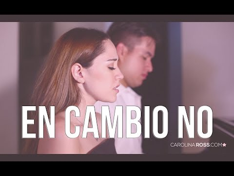 En cambio no - Laura Pausini (Carolina Ross cover)
