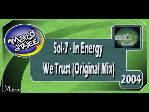 Sol-7 - In Energy We Trust (Original Mix) - 2004