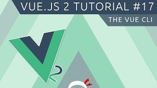 Vue JS 2 Tutorial #17 - The Vue CLI