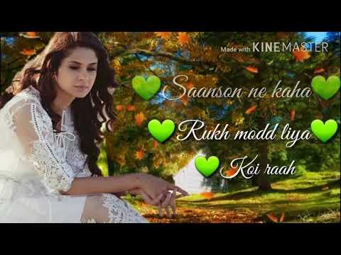 Sanso Ne Kaha Rukh Mod Liya Whatsapp Status Lyric