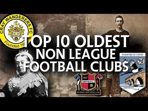 TOP 10 OLDEST NON LEAGUE FOOTBALL CLUBS | NON LEAGUE YT