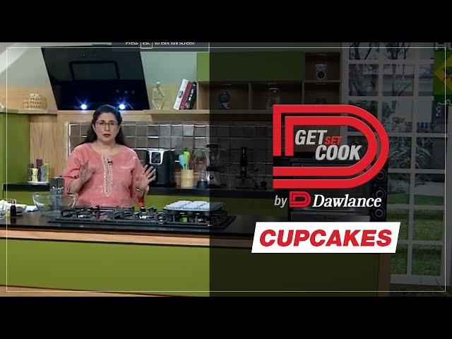 Get Set Cook | Chef Zarnak | Cupcakes | Mini Oven | EP 21 | Dawlance