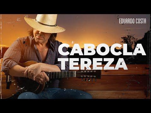 Eduardo Costa – CABOCLA TEREZA