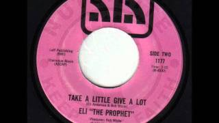 "ELI ""THE PROPHET""- Take a little give a lot - ALA"