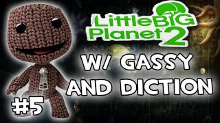 Little Big Planet 2: w/ Gassy & Diction #5