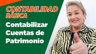 17. Contabilización con Cuentas de Patrimonio Dos Ejemplos : ElsaMaraContable