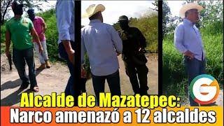 Fuimos amenazados 12 Alcaldes: Alcalde de Mazatepec #Morelos
