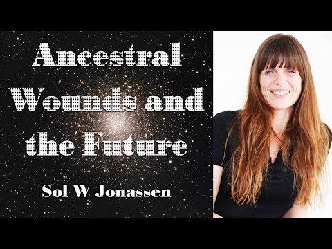 Sol W Jonassen - ANCESTRAL WOUNDS AND THE FUTURE