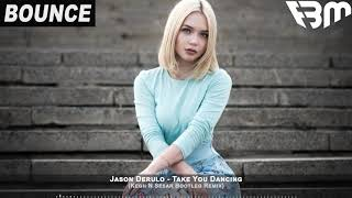 Jason Derulo - Take You Dancing (Kegh N Sesar Bootleg Remix) | FBM