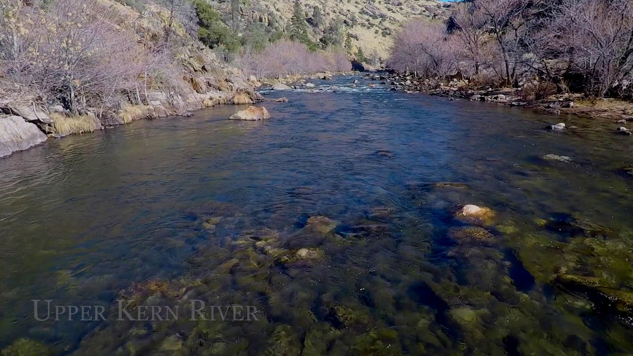 CALIFORNIA FLY FISHING CONDITIONS: Southern Sierra - Kaweah River and Kern  River Feb  26, 2018