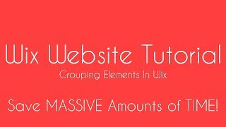 How To Group Elements in Wix - Wix Website Tutorial 2017 For Beginners