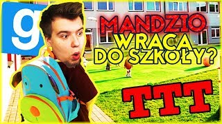 MANDZIO WRACA DO SZKOŁY! | Garry's mod [#840] - TTT [#175] (With: EKIPA) #BLADII