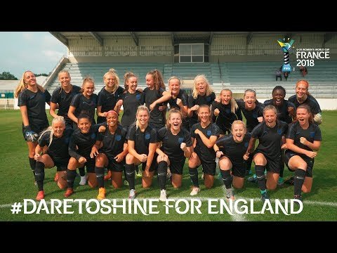 #DareToShine for England - FIFA U-20 Women's World Cup France 2018