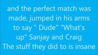 Sanjay and Craig lyrics
