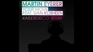 Martin Eyerer - Your Move feat.Kosheen (Kaiserdisco Remix)