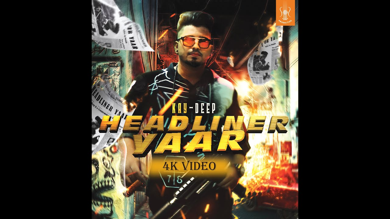 ​ Latest Punjabi Song 2016 || Headliner Yaar (Full Song) || Kay Deep || Deep Jandu || SS Production.