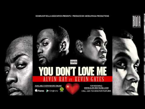 Alvin Ray FT. Kevin Gates - You Don't Love me