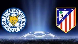 Лестер - Атлетико | 1/4 финала | Leicester - Atletico | Лига Чемпионов | Прогноз на 18.04.17