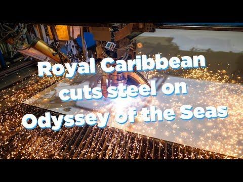 Royal Caribbean cuts steel on Odyssey of the Seas