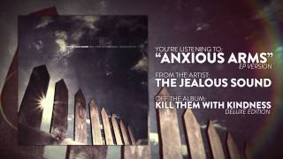 The Jealous Sound - Anxious Arms (EP Version)
