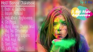 Top 10 Bollywood Songs Of Holi 2018 | New & Latest Holi Songs Jukebox 2018