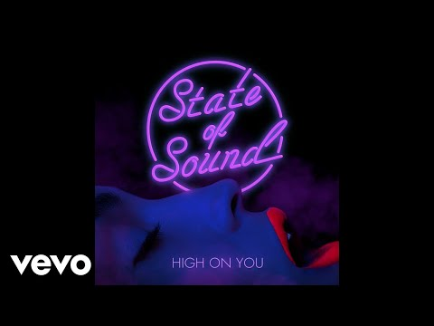 State of Sound - High on You (Audio)