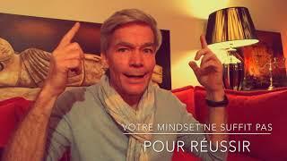 Votre mindset ne suffit pas pour réussir - Paul Pyronnet