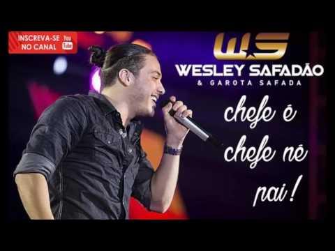 Wesley Safadão Chefe é Chefe Né Pai Música Nova Youtube