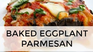 Baked Eggplant Parmesan Recipe  Clean & Delicious