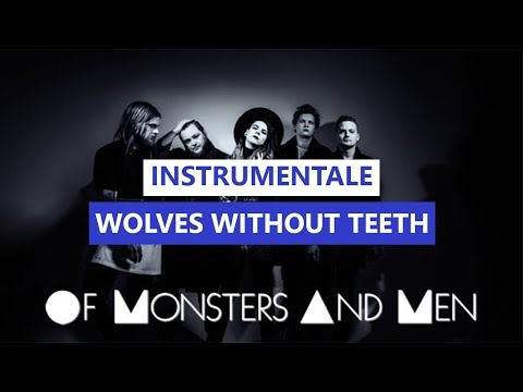 Of Monster And Men - Wolves Without Teeth(instrumental-karaoke)