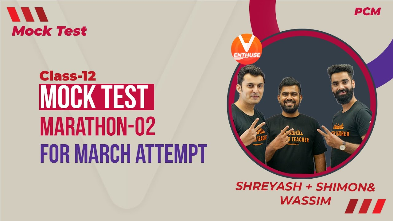 Mock Test Marathon 02 for March Attempt | Physics, Chemistry, Maths | Vedantu JEE Enthuse English