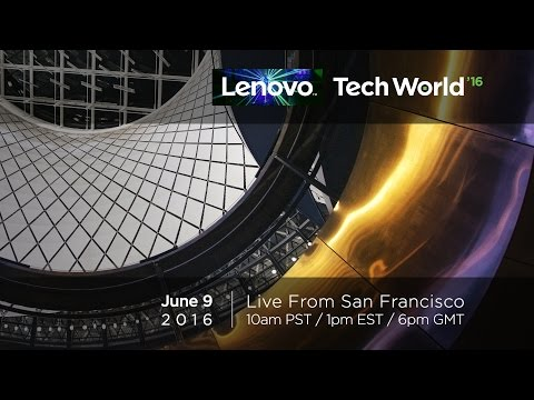 Lenovo Tech World 2016 – Keynote Livestream from San Francisco (June 9th)