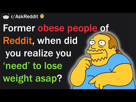 Former obese people of Reddit, when did you realize you need to lose weight asap? r/AskReddit