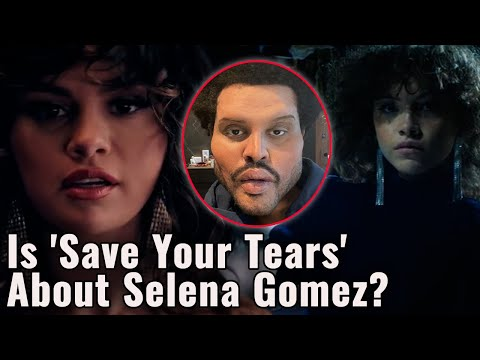 Is The Weeknd's 'Save Your Tears' Music Video About Selena Gomez?