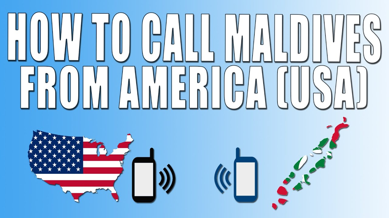 How To Call Maldives From America Usa