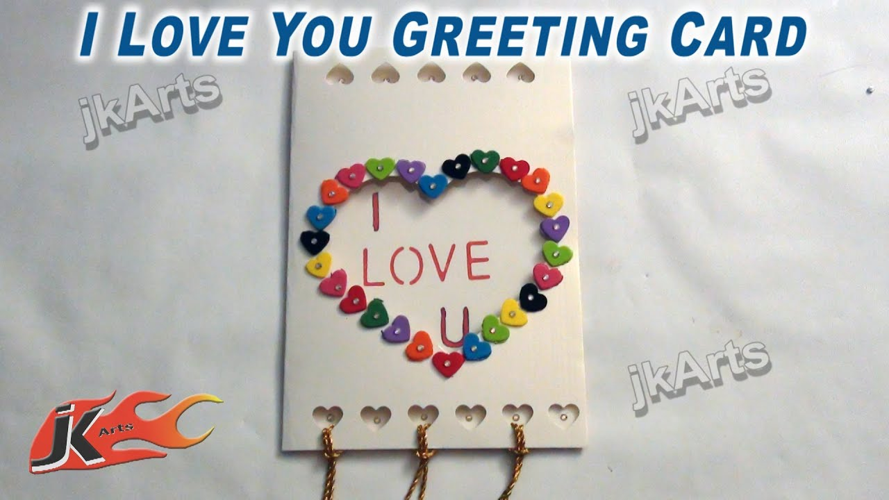 Diy How To Make I Love You Greeting Card Jk Arts 253 Youtube