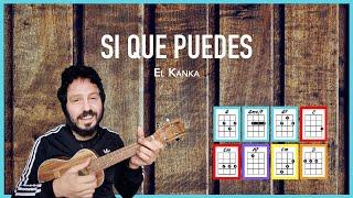SI QUE PUEDES - El Kanka | Ukelele Cover by @El Kanka