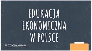 Edukacja ekonomiczna w Polsce | Realna propozycja zmiany