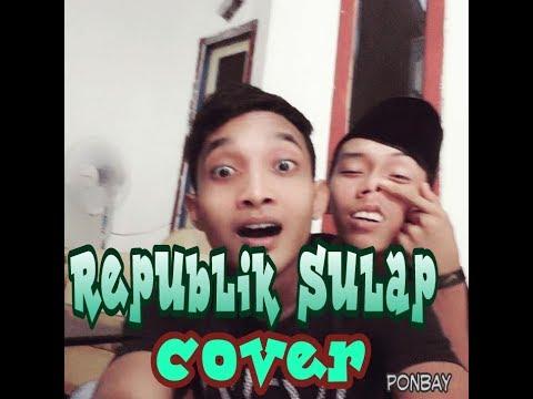 Republik Sulap Tony Q Rastafara Cover By (PON BAY) Gas Gas