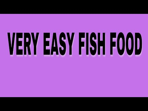 Easy Fish Food
