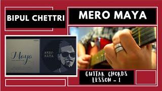 Bipul Chettri - Mero Maya - Guitar Lesson - Part  1 #NRK!!!