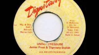 Junior Frost & Dignitary Stylish - Under Pressure