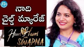 నాది చైల్డ్ మ్యారేజ్ - Singer Sunitha || Heart To Heart With Swapna