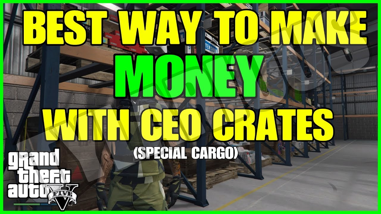 Gta Online Best Way To Make Money With Ceo Crates In Gta Online