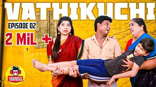 Vathikuchi || Tamil Comedy Web Series || Husband vs Wife || Modern Monkey || Episode 02