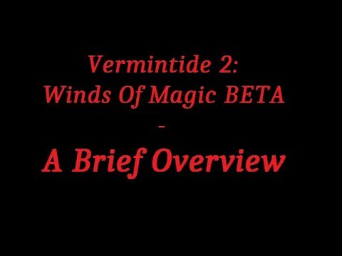 Vermintide 2 Winds Of Magic BETA - A Brief Overview |