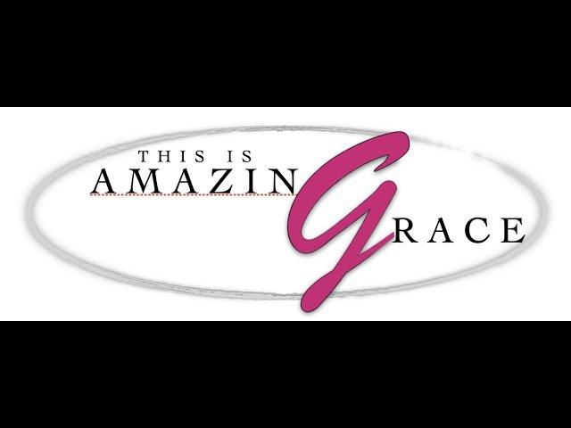 Amazing Grace Ep. 1 (Deb Campany)