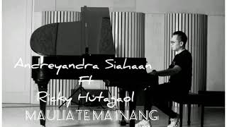MAULIATE MA INANG - Andreyandra Siahaan Ft Ricky Hutagaol
